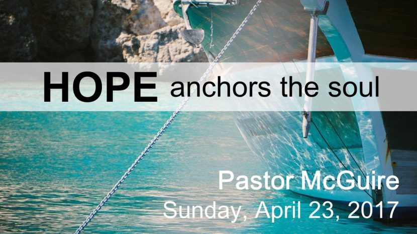 2017.04.23 Hope Anchors the Soul (Pastor)