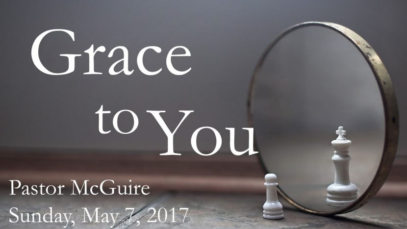 2017.05.07 Grace to You (Pastor)