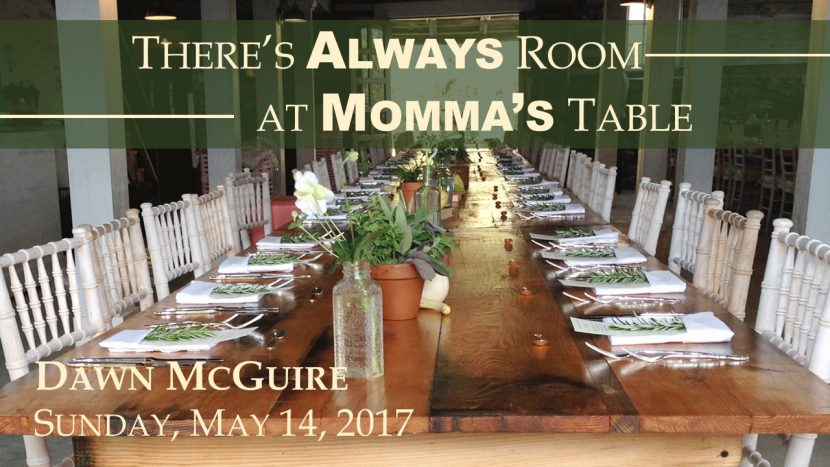 2017.05.14 There's Always Room at Momma's Table (Dawn)