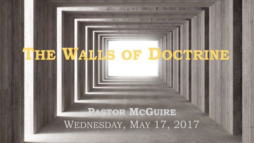 2017.05.17 The Walls of Doctrine (Pastor)