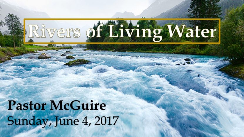 2017.06.04 Rivers of Living water (Pastor)