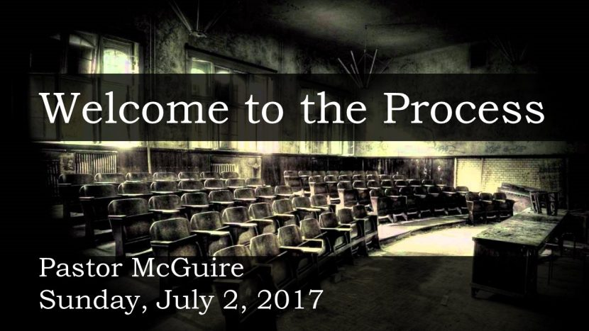 2017.07.02 Welcome to the Process (Pastor).pptx
