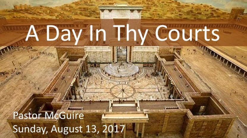 2017.08.13 A Day In Thy Courts (Pastor)
