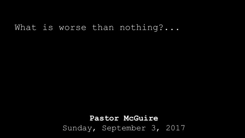 2017.09.03 What is worse than nothing (Pastor)-2