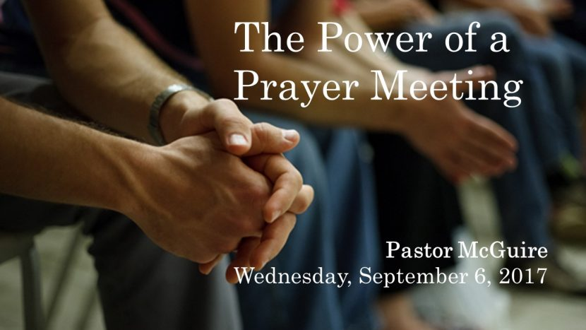 2017.09.06 The Power of a Prayer Meeting (Pastor)