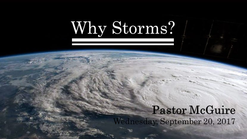 2017.09.20 Why Storms (Pastor)