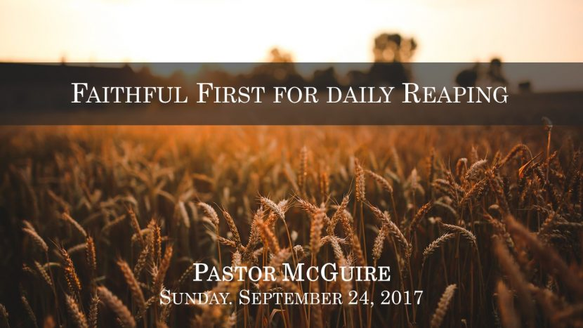 2017.09.24 Faithful First for Daily Reaping (Pastor)