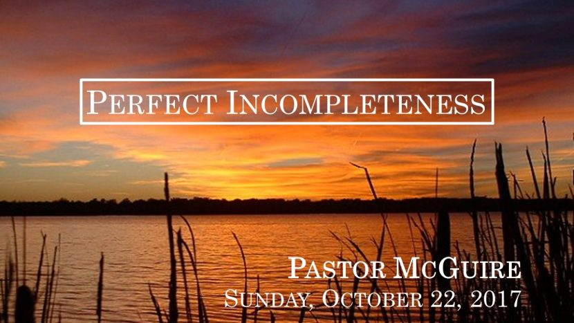 2017.10.22 Perfect Incompleteness (Pastor)