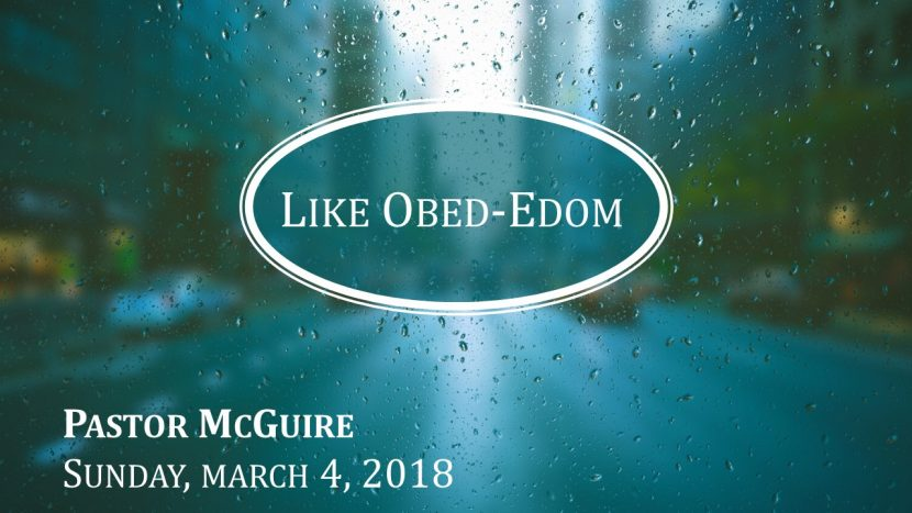 2018.03.04 Like Obed-Edom (Pastor)