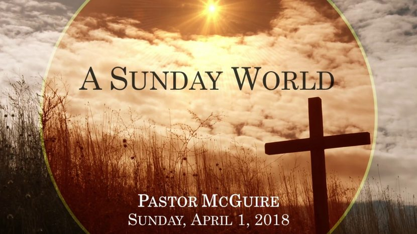 2018.04.01 A Sunday World (Pastor)
