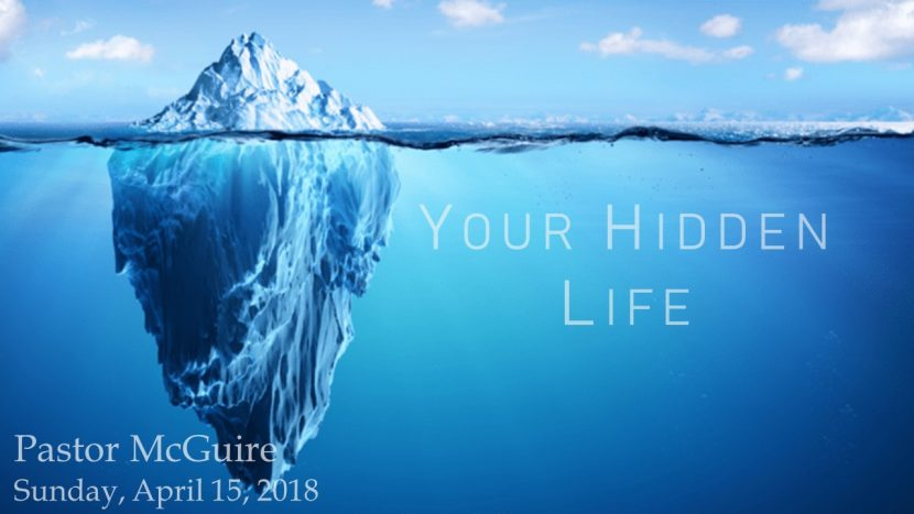 2018.04.15 Your hidden life (Pastor)