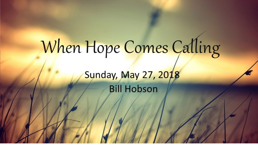 2018.05.27 When hope comes calling (Bill Hobson)