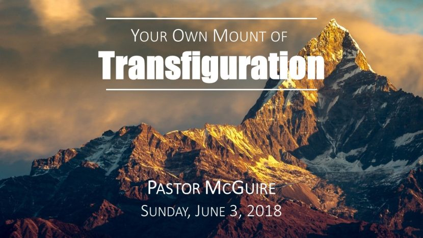 2018.06.03 Your own Mount of Transfiguration (Pastor)
