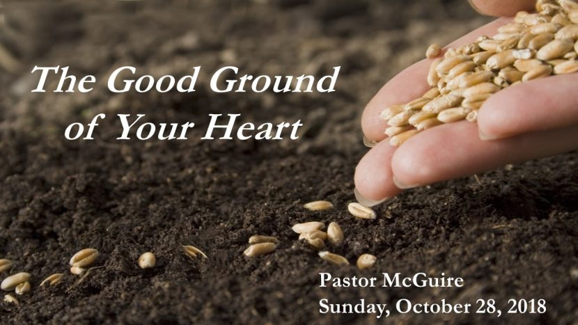 2018.10.28 the good ground of your heart (pastor)