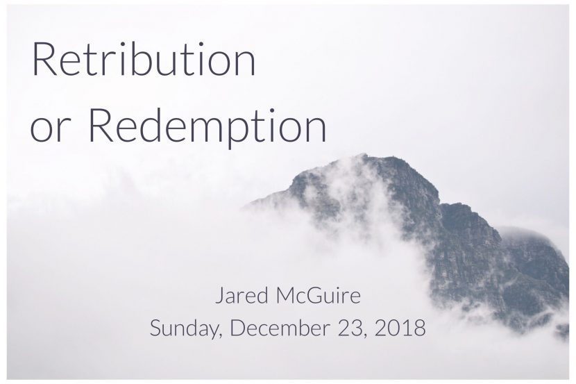 2018.12.23 Retribution or Redemption (Jared)