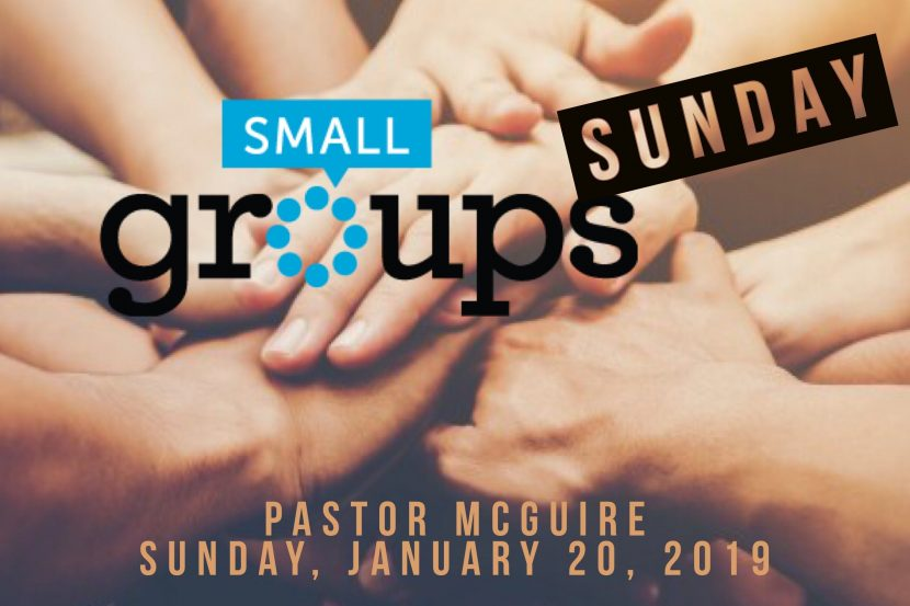 2019.01.20 Small Groups Sunday (Pastor)
