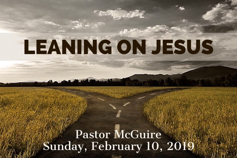 2019.02.10 Leaning on Jesus (Pastor)