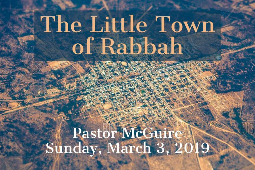 2019.03.03 The Little Town of Rabbah (Pastor)