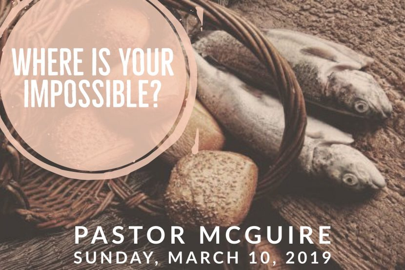 2019.03.10 Where is your Impossible (Pastor)