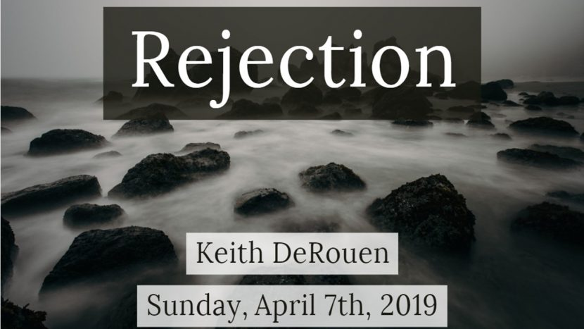 2019.04.07 Rejection Keith