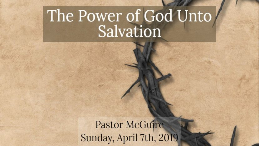2019.04.07 The Power pf God unto salvation (Pastor)