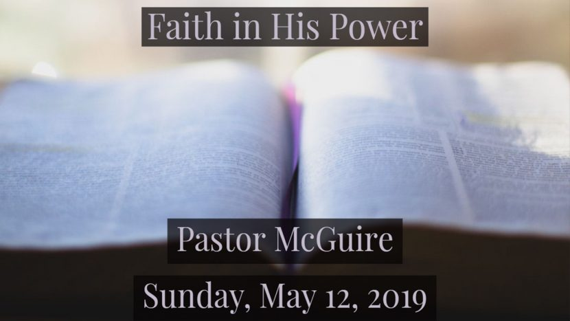 2019.05.12 Faith in His Power Pastor