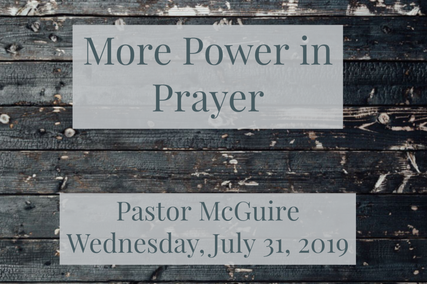 2019.07.31 More Power in Prayer (Pastor)