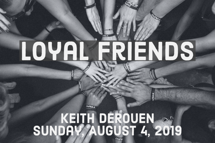 2019.08.04 Loyal Friends (Keith)