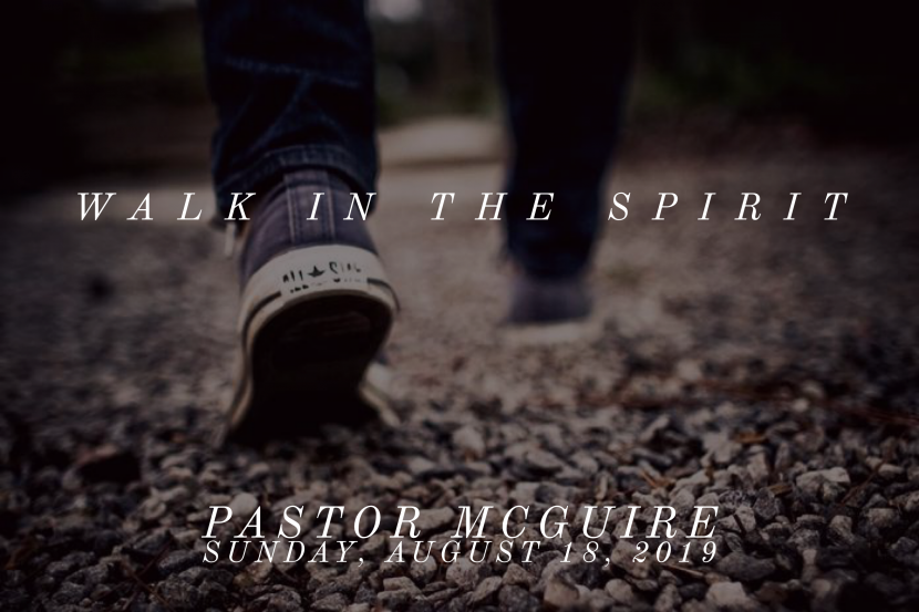 2019.08.18 Walk in the Spirit (Pastor)