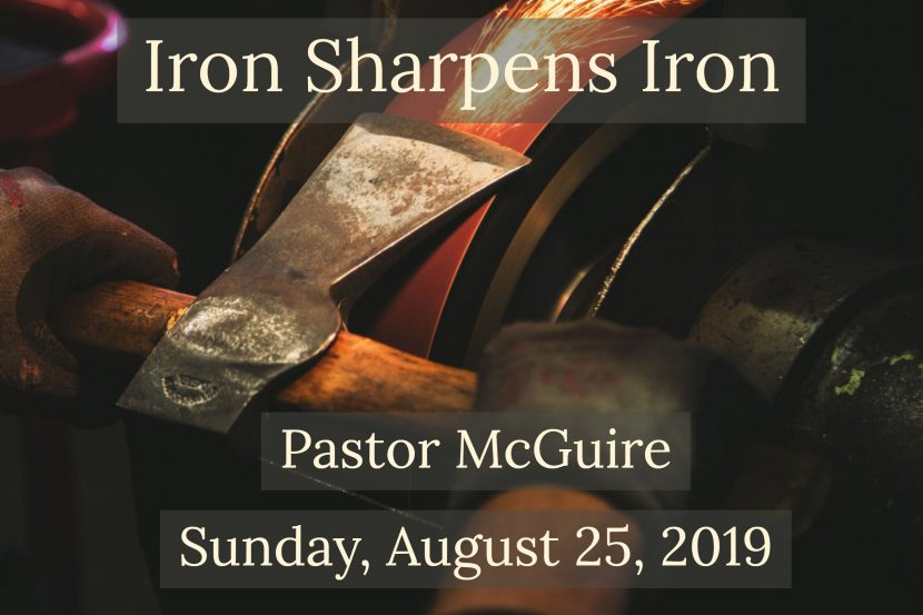 2019.08.25 Iron Sharpens Iron (Pastor)