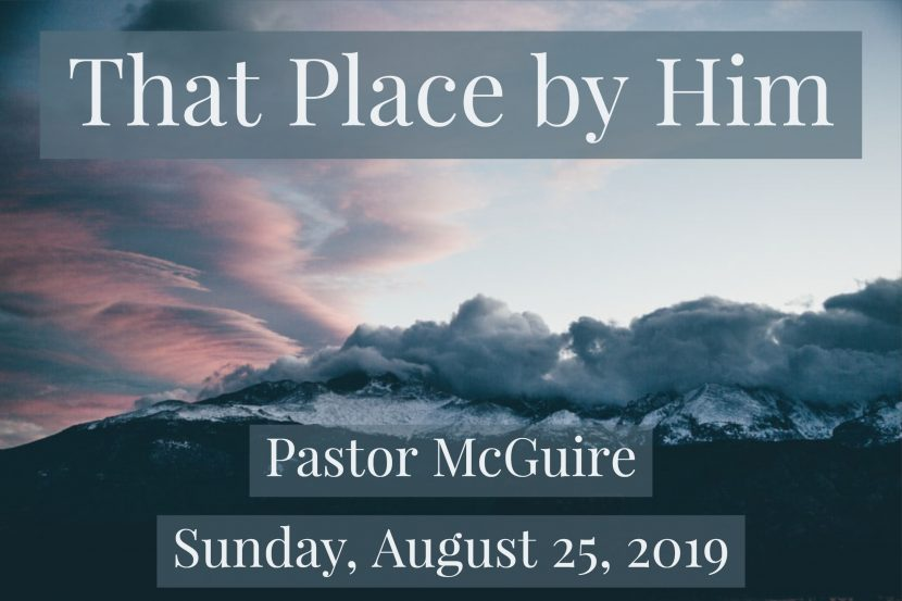 2019.08.25 That Place by Him (Pastor)