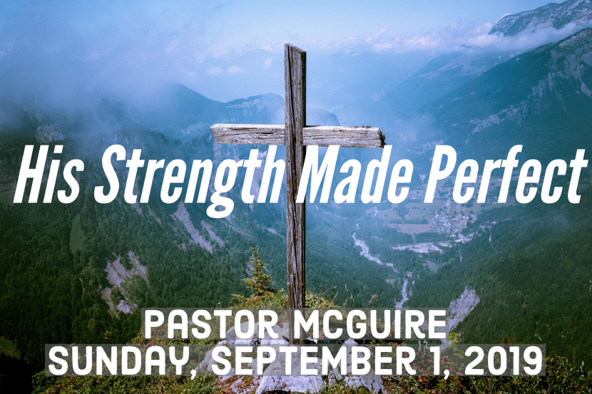 2019.09.01 His Strength Made Perfect (Pastor)