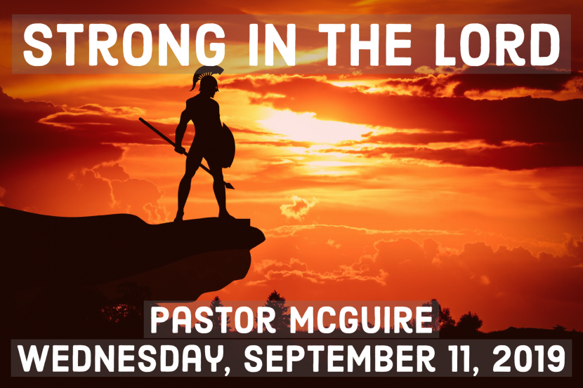 2019.09.11 Strong in the Lord (Pastor)